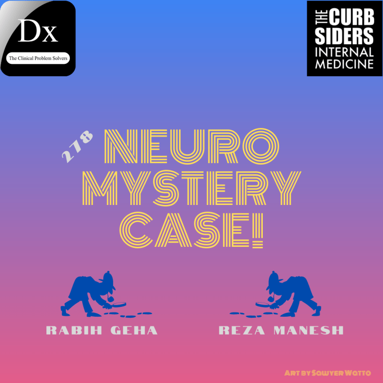#278 Neuro Mystery Case with The CPSolvers